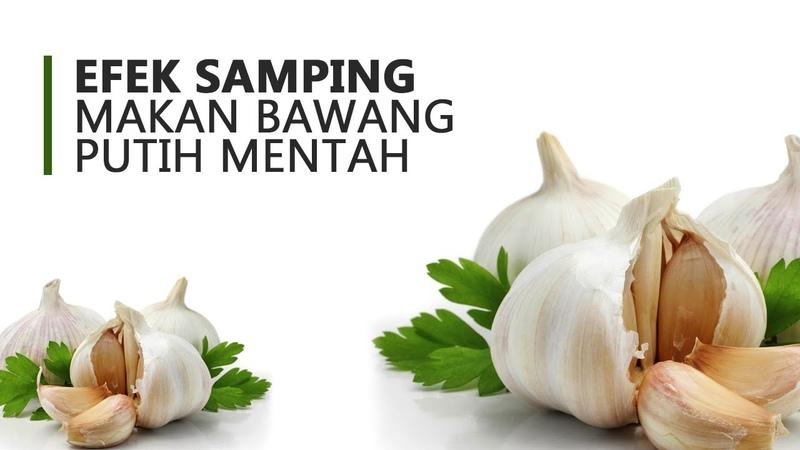 Sudah tahu efek samping dari makan bawang putih mentah