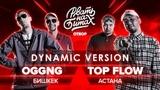 DYNAMIC VERSION - OGGNG x TOP FLOW - РВАТЬ НА БИТАХ