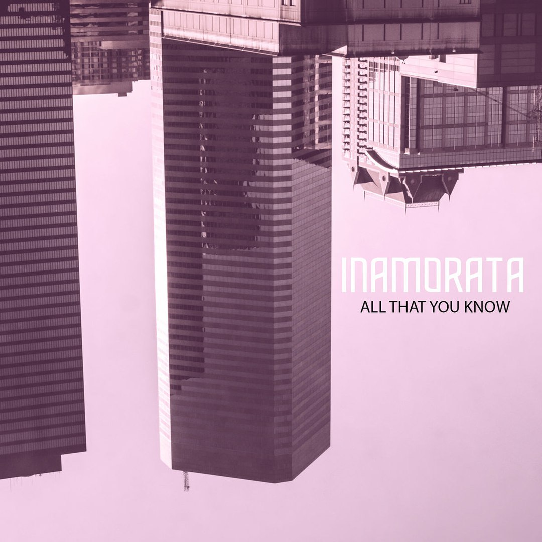 Inamorata - All That You Know (2018)