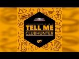 Clubhunter_-_Tell_Me_Turbotronic_Radio_Edit.mp4
