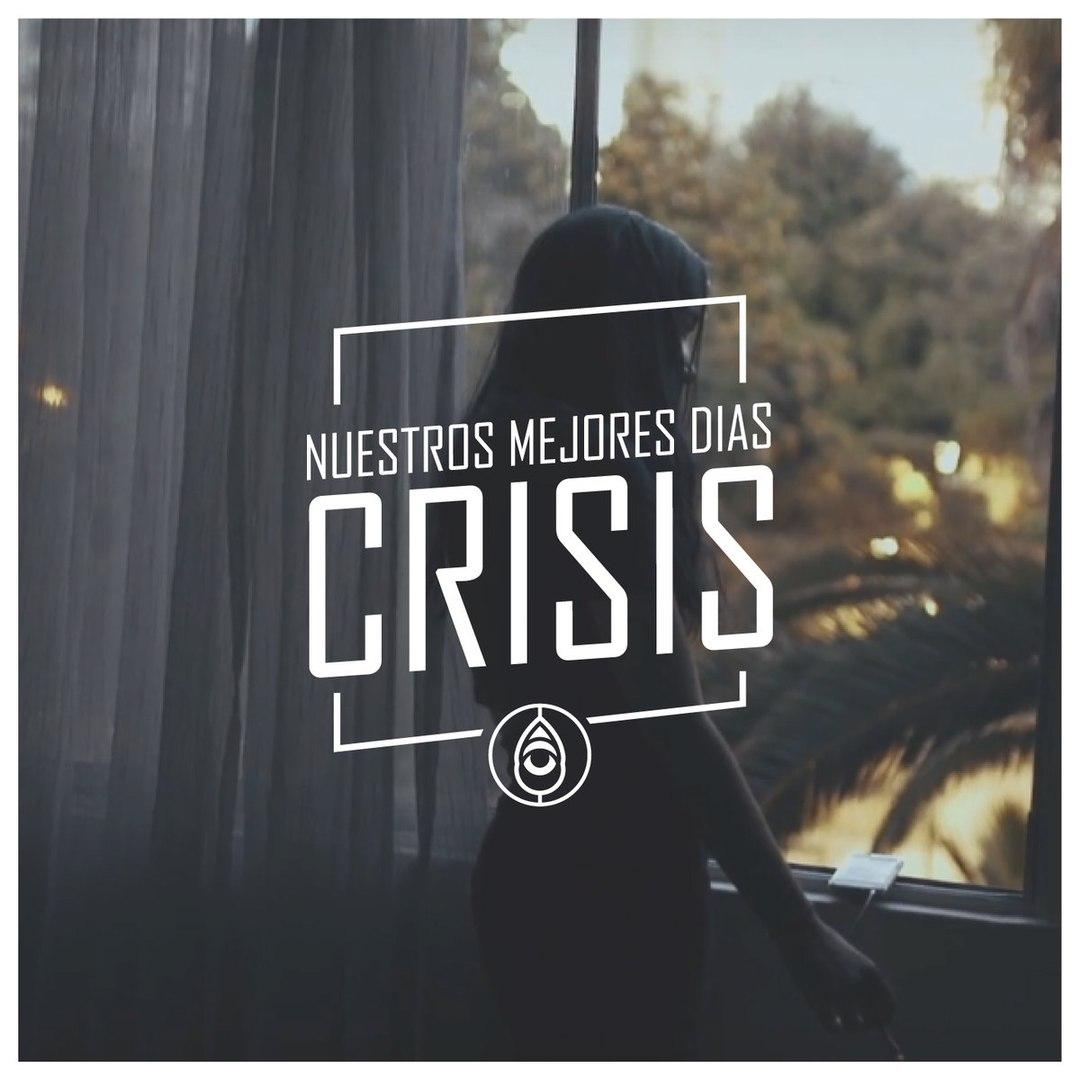 Nuestros Mejores Días - Crisis / Sabotaje [Singles] (2018)