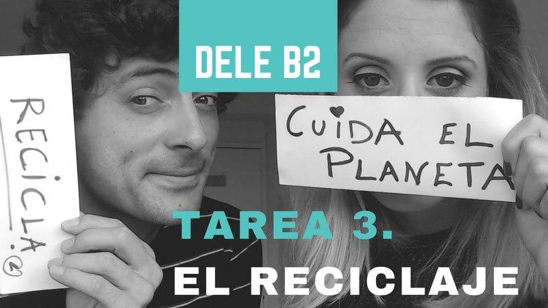 DELE B2 - Tarea 3. El reciclaje.