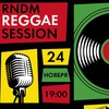 RNDM Reggae Session