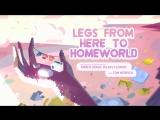 Legs From Here to Homeworld (субтитры) - Steven Universe