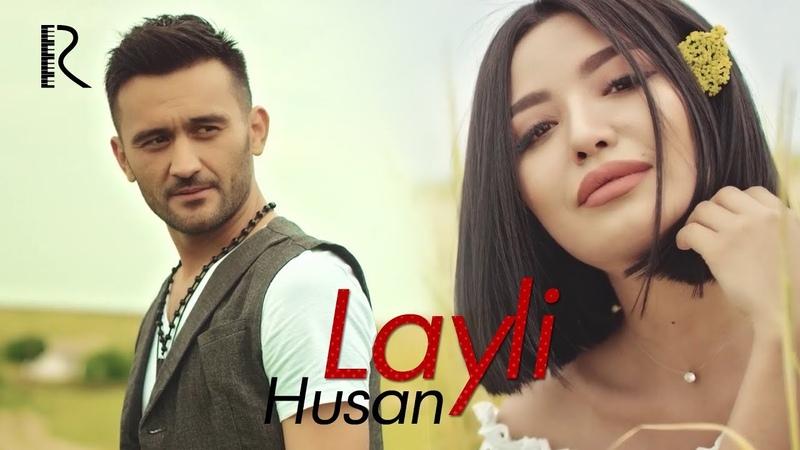 Husan - Layli | Хусан - Лайли