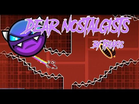 Dear Nostalgists (EASY DEMON) | by TriaXis | Geometry Dash 2.11