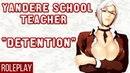 ♥ YANDERE TEACHER DETENTION ROLEPLAY ♥ WAIFU ROLEPLAY ASMR ♥
