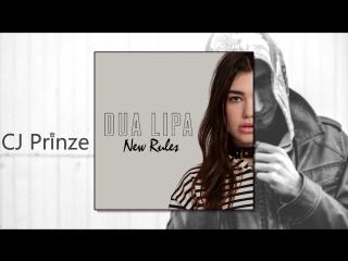 Dua Lipa - New Rules [CJ_Prinze]