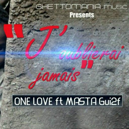One Love альбом J'oublierai jamais (feat. Masta Gui2f)