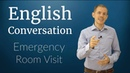 English Conversation: Emergency Room Visit