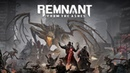 Remnant From the Ashes Премьерный трейлер