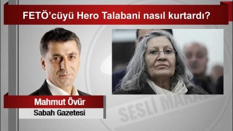(6) Mahmut Övür FETÖ'cüyü Hero Talabani nasıl kurtardı - YouTube