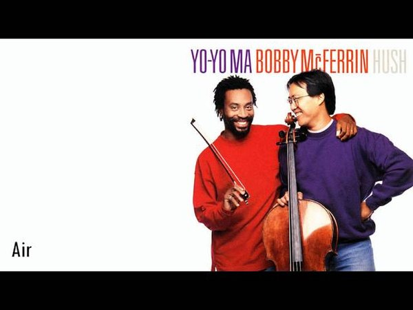 Yo-Yo Ma Bobby McFerrin - Air