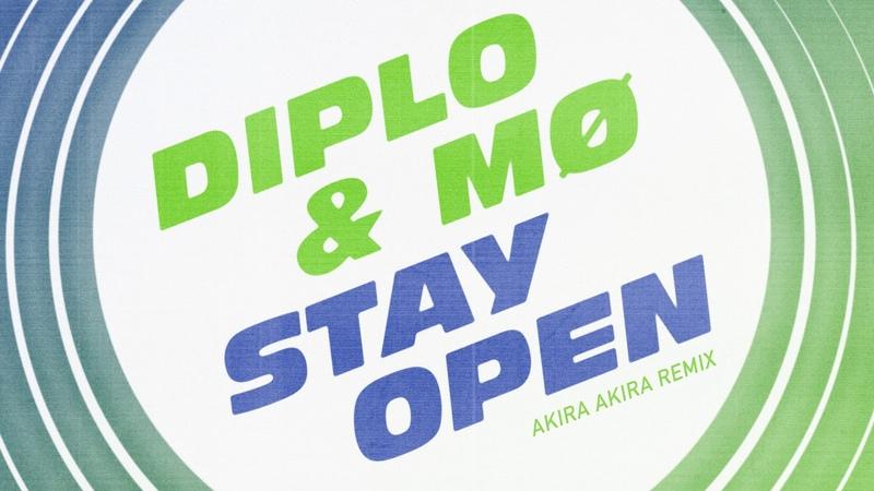 Diplo - Stay Open (feat. MØ) [Akira Akira Remix] {Official Full Stream}