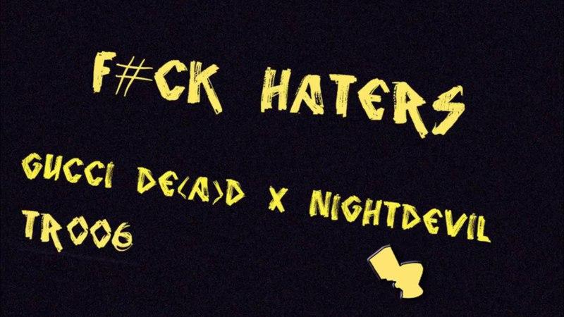 Gucci De a d f ck haters prod nightdevil Music Video