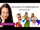 Somatics for Bellydance Course by Keti Sharif - Introduction