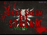 Dark Salem Art. S#7 (слушаем Ведьмака)