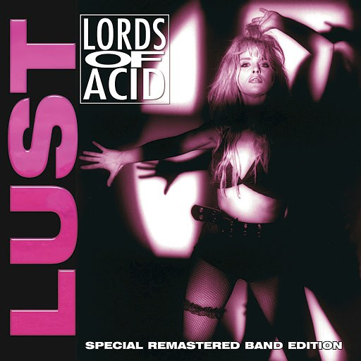 Lords of Acid альбом Lust (Special Remastered Band Edition)