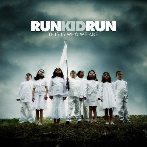 Run Kid Run альбом This Is Who We Are