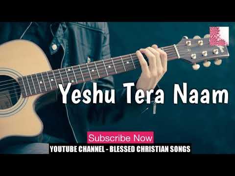 Yeshu Tera Naam Anointed Hindi Christian Worship Song 2018