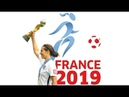 2019 Women's World Cup ⚽ Let the Games Begin