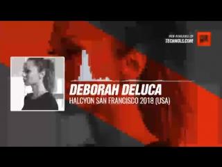 Listen #Techno #music with Deborah Deluca - HALCYON San Francisco 2018 (USA) #Periscope