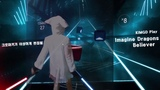 Beat Saber Imagine Dragons - Believer