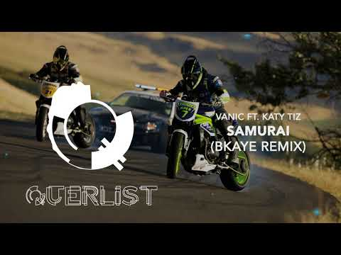 Vanic - Samurai (feat. Katy Tiz) (Bkaye Remix)