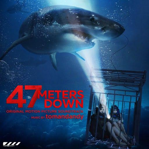 Tomandandy альбом 47 Meters Down (Original Motion Picture Soundtrack)