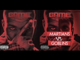 The Game - Martians Vs. Goblins ft. Lil Wayne, Tyler, the Creator