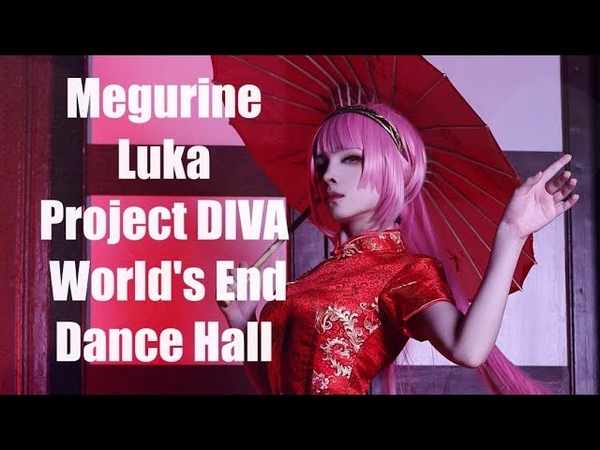 █【Faira Star dance 】█ World's End Dancehall Megurine Luka - Project DIVA F 18【Russian dance Cover】