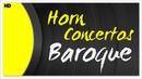 Baroque Horn Concertos Classical Muisc HD Rolling Quartz Knechtl Graun Reinhardt