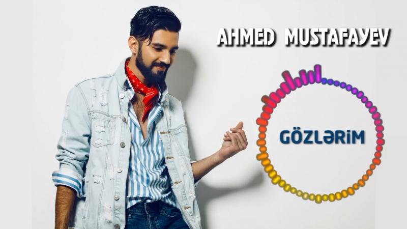 Ahmed Mustafayev yeni MP3 Gozlerim