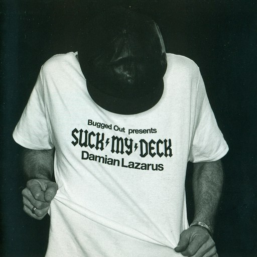 Damian Lazarus альбом Bugged Out! presents Suck My Deck (Suck My Deck)