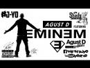 Agust D - Agust D ft. Eminem   J Yo's REMIXX M/V