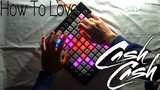 Cash Cash - How To Love (feat. Sofia Reyes) (Boombox Cartel Remix) Launchpad cover Remake