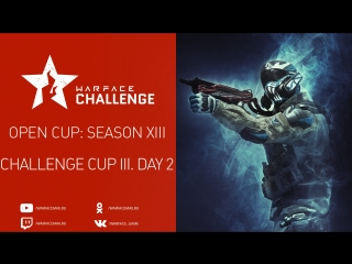 Open Cup: Season XIII Challenge Cup III. Day 2