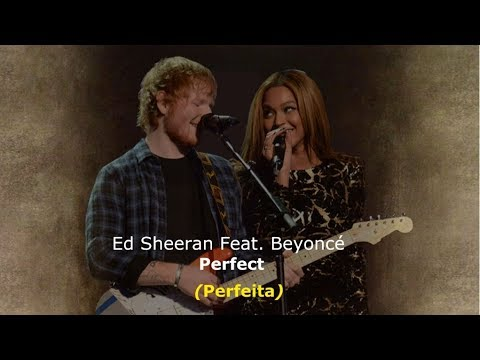 ▄▀ Perfect - Ed Sheeran Feat. Beyoncé [Legendado / Tradução] ▀▄