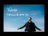 Vadiamo - I Wanna Be With You (Lyrics Video) 2018