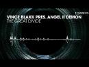 Vince Blakk pres Angel II Demon The Great Divide In Sessions