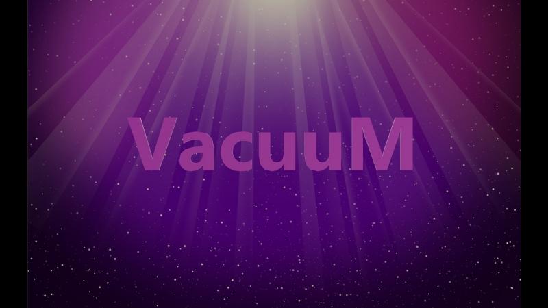 VacuuM: Тренировочные танцы