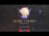 Future Cabaret 2018 Promo Video