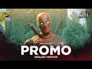 ENG | Промо: «Дэдпул 2» / «Deadpool 2», 2018 | SDCC'18
