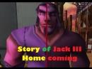 История Джека 3 - Возвращение домой (перезалив с ютуба)
