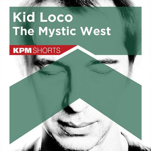 kid loco альбом Kid Loco: The Mystic West