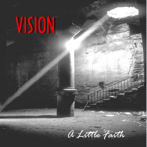 Vision альбом A Little Faith (Remastered)
