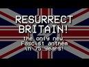 RESURRECT BRITAIN! - Anthem of the New British Union