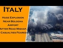 In Italy Huge Explosion Near Bologna Airport After Road Mishap, Casualties Feared