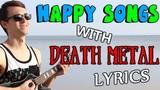 Веселые песни с дэт-металлической лирикой HAPPY Songs With DEATH METAL Lyrics!
