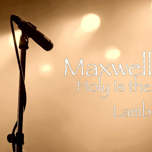 Maxwell альбом Holy Is the Lamb